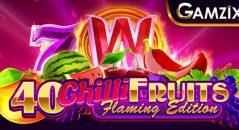 40 Chilli Fruits Flaming Edition